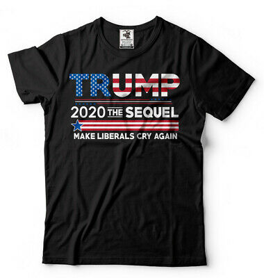 Donald Trump President T-shirt Funny 2020 Elections Make Liberals Cry Again Tees