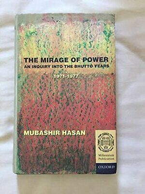 MIRAGE OF POWER: AN INQUIRY INTO BHUTTO YEARS 1971-1977 By Mubashir Hasan *VG+*
