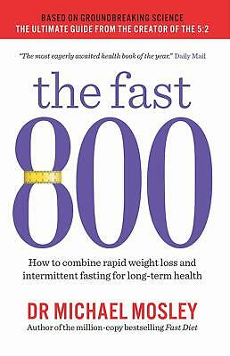 The Fast 800 Paperback Book Weight Loss Food Cooking Diet Recipes Michael Mosley