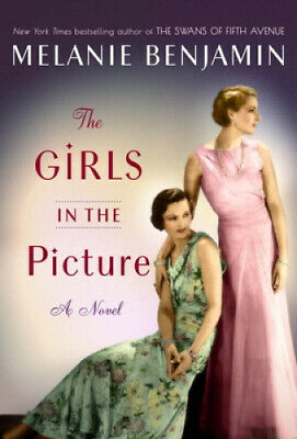 Girls in the Picture: A Novel by Melanie Benjamin.