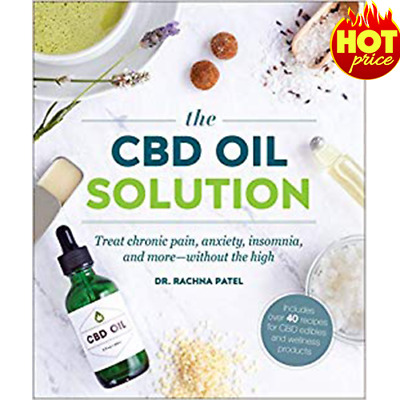 CBD Oil Solution : Treat Chronic Pain, Anxiety, Insomnia, and More ... PDF EB00K