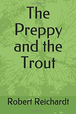 PREPPY AND TROUT By Robert Reichardt **BRAND NEW**
