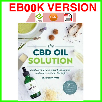 CBD Oil Solution : Treat Chronic Pain, Anxiety, Insomnia, and More (EB00K)