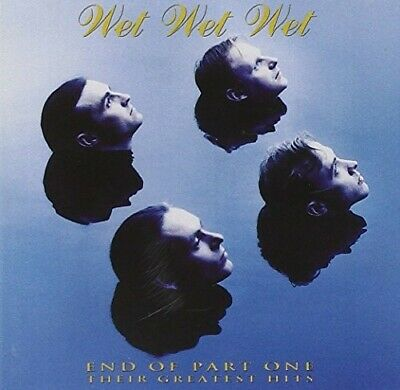 End of Part One - Greatest Hits, Wet Wet Wet, Good