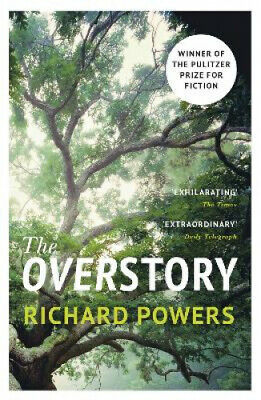 The Overstory: Winner of the 2019 Pulitzer Prize for Fiction by Richard Powers.