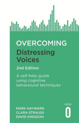 Overcoming Distressing Voices, 2nd Edition by Mark Hayward.