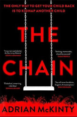The Chain: The unique and unforgettable thriller of the year by Adrian McKinty.