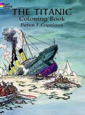 Titanic Coloring Book by P.F. Copeland.