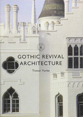 Gothic Revival Architecture (Shire Library) by Trevor Yorke.