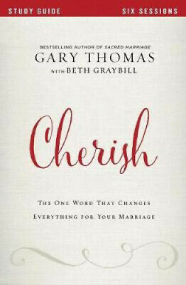 Cherish Study Guide: The One Word That Changes Everything for Your Marriage.