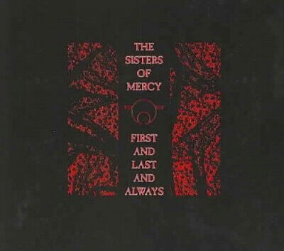 First & Last & Always by Sisters Of Mercy.
