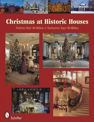 CHRISTMAS AT HISTORIC HOUSES By Patricia Hart Mcmillan - Hardcover **BRAND NEW**
