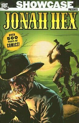 SHOWCASE PRESENTS: JONAH HEX, VOL. 1 By Arnold Drake