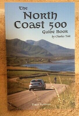 The North Coast 500 Guide Book: 2017 by Charles Tait Photographic (Paperback,...