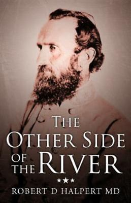 The Other Side of the River by Robert D. Halpert (English) Paperback Signed Copy