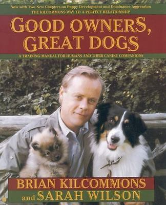 Good Owners, Great Dogs by Brian Kilcommons and Sarah Wilson (1999,...