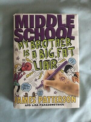 Middle School: My Brother Is a Big, Fat Liar Bk. 3 by James Patterson and...