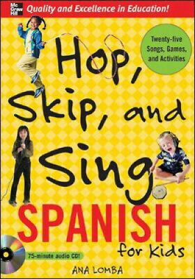 Hop, Skip, and Sing Spanish (Book + Audio CD): An Interactive Audio Program