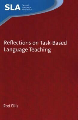 Reflections on Task-Based Language Teaching (Second Language Acquisition).