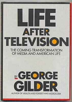 LIFE AFTER TELEVISION ( LARGER AGENDA SERIES) By George F Gilder - Mint