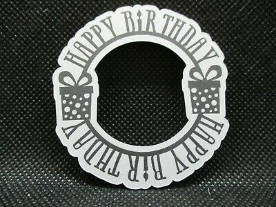10 Printed Circle Happy Birthday Frame  Sentiment Die Cuts...... Cardmaking