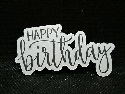 12 Printed  Happy Birthday  Sentiment Die Cuts...... Cardmaking