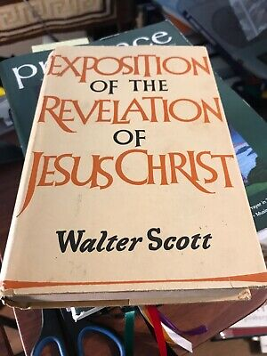 Exposotion of the Revelation of Jesus Christ Walter Scott Pickering & Ingles hb