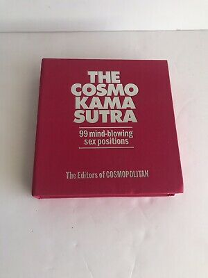 The Cosmo Kama Sutra : 99 Mind-Blowing Sex Positions by Cosmopolitan Editors...