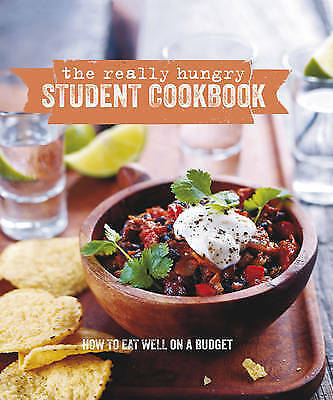 The Really Hungry Student Cookbook: How to Eat Well on a Budget by Ryland,...