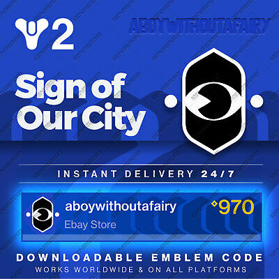 Destiny 2 Emblem | Sign of Our City | CODES IN HAND!