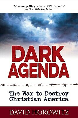 DARK AGENDA  The War to Destroy Christian America David Horowitz Hardcover NEW