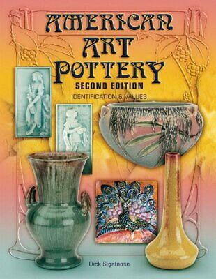 AMERICAN ART POTTERY: IDENTIFICATION & VALUES, 2ND EDITION By Richard Mint