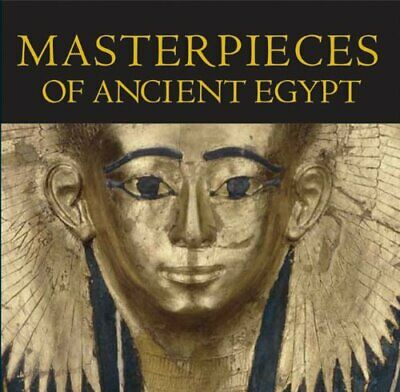 MASTERPIECES OF ANCIENT EGYPT By Nigel Strudwick - Hardcover Excellent Condition