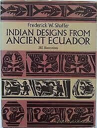 INDIAN DESIGNS FROM ANCIENT ECUADOR (DOVER PICTORIAL ARCHIVES) By Frederick VG