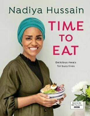 Time to Eat Delicious meals for busy lives Nadiya Hussain FREE EXPRESS DELIVERY