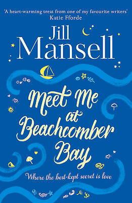 Meet Me at Beachcomber Bay: The feel-good bestseller to brighten your day ' Mans