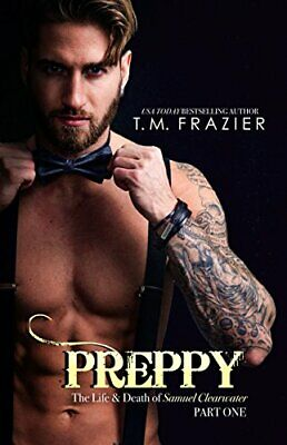 PREPPY: LIFE AND DEATH OF SAMUEL CLEARWATER, PART ONE (KING By T.m. Frazier *VG*