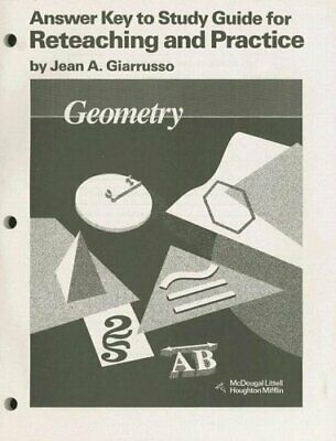 GEOMETRY : ANSWER KEY TO STUDY GUIDE FOR RETEACHING AND PRACTICE By Ray C. NEW