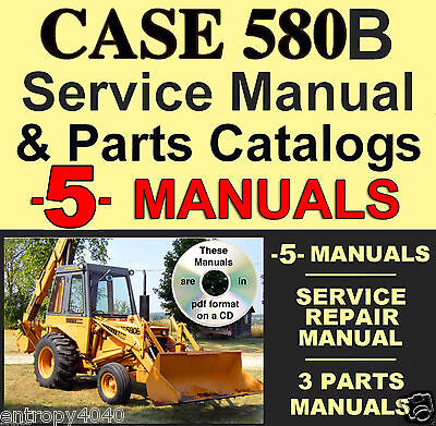 Case 580CK B 580B Tractor TLB SERVICE Manual & ALL PARTS Catalogs -5- MANUALS CD