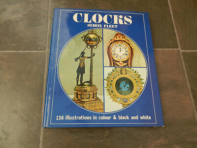 Clocks Book by Simon Fleet Hardback, Published in 1972