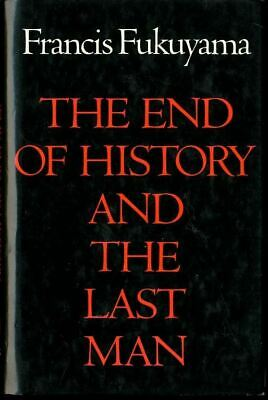 The End of History and the Last Man by Francis Fukuyama First Edition HC