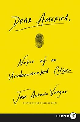 DEAR AMERICA: NOTES OF AN UNDOCUMENTED CITIZEN By Jose Antonio Vargas **Mint**