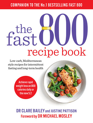 The Fast 800 Recipe Book: Low-carb, Mediterranean style recipes