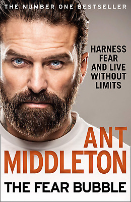 The Fear Bubble: Harness and Live Without Limits by Ant Middleton - Hardcover