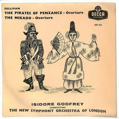 Isidore Godfrey - The Pirates Of Penzance - Overture, The Mikado - Overure - 7""