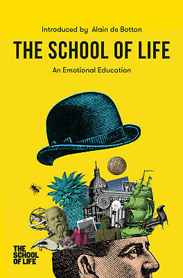 The School of Life: An Emotional Education Hardcover – 24 Sep 2019 1912891166