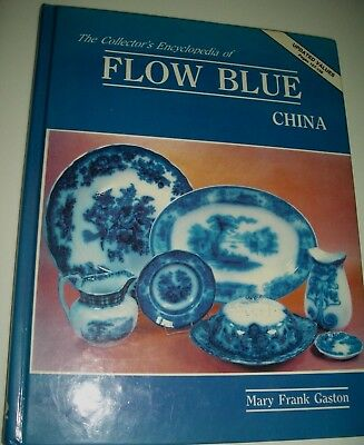 Collector's Encyclopedia of Flow Blue China by Mary F. Gaston 1989