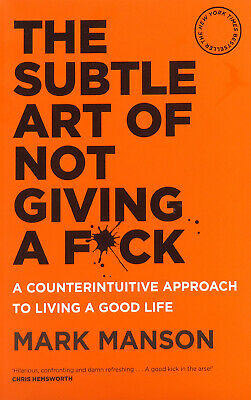 The Subtle Art Of Not Giving A F*ck: A Counterintuitive Approach... (SC, 2018)