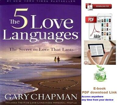 The 5 Love Languages : The Secret to Love That Lasts by Gary Chapman P D F