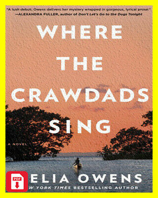 Where The Crawdads Sing By Delia Owens 2018 [Eb0ok,P*D*F] Best Seller